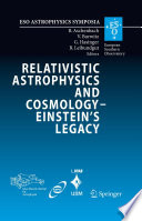 Relativistic Astrophysics and Cosmology     Einstein   s Legacy