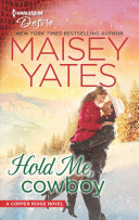 Hold Me, Cowboy : author maisey yates! oil and water have...