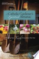 A Catholic Gardener   s Spiritual Almanac