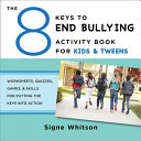 The 8 Keys to End Bullying Activity Book for Kids   Tweens
