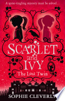 Scarlet And Ivy The Lost Twin Scarlet And Ivy Book 1