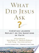 What Did Jesus Ask? Christian Leaders Reflect on His Questions of Faith