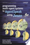 Programming Multi Agent Systems in AgentSpeak using Jason