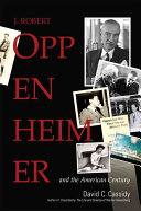 J  Robert Oppenheimer and the American Century Book PDF
