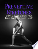 Preventive Stretches   Don t Get Old Before Your Time  Back and Knee Health