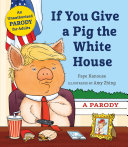 If You Give a Pig the White House Book