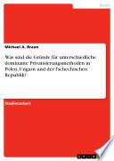 Was sind die Gründe für unterschiedliche dominante Privatisierungsmethoden in Polen, Ungarn und der Tschechischen Republik?