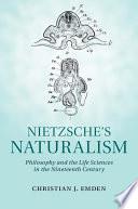 Nietzsche s Naturalism Book PDF