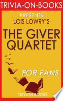 The Giver Quartet  By Lois Lowry  Trivia On Books