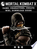 Mortal Kombat X Game  Characters  Cheats  Wiki  Download Guide