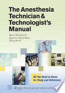 The Anesthesia Technician and Technologist s Manual