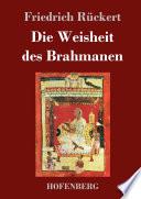 Die Weisheit Des Brahmanen