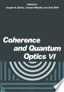 Coherence and Quantum Optics VI