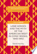 Lone Heroes and the Myth of the American West in Comic Books  1945 1962