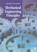 Mechanical Engineering Principles, John Bird & Carl Ross, 2002