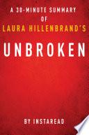 Unbroken by Laura Hillenbrand - A 30-minute Instaread Summary