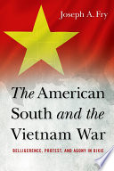 The American South and the Vietnam War To Understand The Central Role That Southerners Played