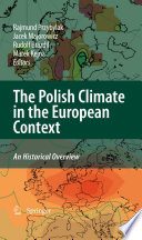 The Polish Climate in the European Context: An Historical Overview Years Is A Topic Of Great Scientific