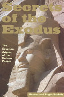 Secrets Of The Exodus : exodus with a provocative thesis:...