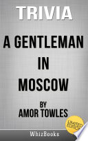 Trivia to A Gentleman in Moscow by Amor Towles  Limited Edition