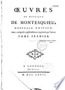 Oeuvres de Montesquieu  nouvelle   dition plus correcte et plus complette que    les pr  c  dentes