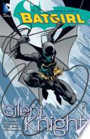 Batgirl Vol  1  Silent Knight