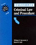 California Criminal Law and Procedure