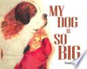 My Dog Is So Big