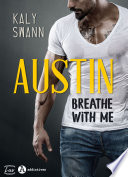 Austin – Breathe with me (teaser)