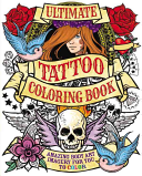 Ultimate Tattoo Coloring Book : entered the mainstream. whenever we see a fabulous...
