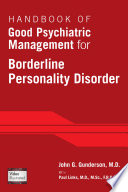 Handbook Of Good Psychiatric Management For Borderline Personality Disorder : good psychiatric management (gpm) approach for the...
