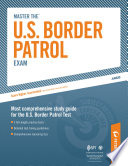 Master the U S  Border Patrol Exam  Preparing for the Border Patrol Exam