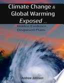 Climate Change and Global Warming   Exposed  Hidden Evidence  Disguised Plans