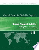 Global Financial Stability Report April 2011  Durable Financial Stability   Getting There from Here