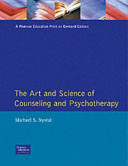 The Art And Science Of Counseling And Psychotherapy