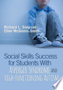 Social Skills Success For Students With Asperger Syndrome And High Functioning Autism