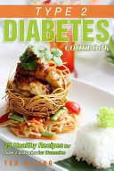 Type 2 Diabetes Cookbook   25 Healthy Recipes for Type 2 Diabetes for Dummies