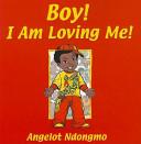 Boy  I Am Loving Me  Book PDF
