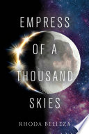 Empress of a Thousand Skies Book Cover