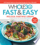 The Whole30 Fast   Easy Cookbook