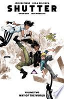 Shutter Vol. 2: Way Of The World by Joe Keatinge