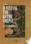 Inventing the Gothic Corpse Bold Experiments In Eighteenth Century British Realist