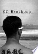 Of Brothers: Poetry Inspired by the Life and Death of My Hero