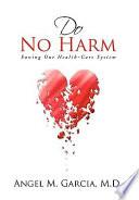 Do No Harm : the inside into the health care system....