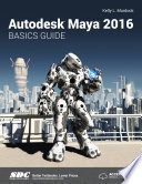 Autodesk Maya 2016 Basics Guide