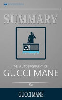Summary The Autobiography Of Gucci Mane