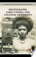 Photography  Early Cinema and Colonial Modernity