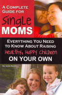 A Complete Guide for Single Moms