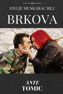 Sto Je Muskarac Bez Brkova by Ante Tomic