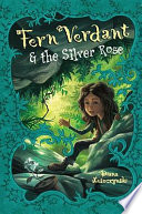 Fern Verdant and the Silver Rose